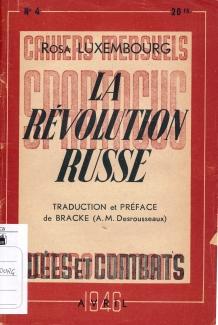La révolution russe / Rosa Luxemburg ; prefazione di Bracke (A.M. Desrousseaux).- Paris : [s.n.], 1946 (LM 001.Luxemburg.12)