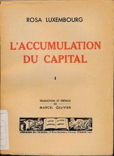 L'accumulation du capital : contribution à l'explication économique de l'impérialisme / Rosa Luxembourg ; traduction et préface de Marcel Ollivier. - Paris : Librairie du travail, 1935 (LM 001.Luxemburg.5)