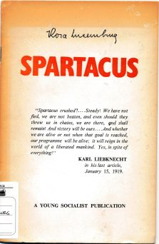 Rosa Luxemburg on the Spartacus programme : speech delivered on December 30, 1918 at the Founding Conference of the Communist Party of Germany held in Berlin / translated by Eden and Cedar Paul. - Colombo : A young socialist publications , 1966 (LM 001. Luxemburg.8; LM 001. Luxemburg. 16)