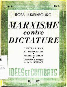 Marxisme contre dictature : centralisme et democratie : masse et chefs : liberté de la critique et de la science / Rosa Luxembourg. - Paris : [s.n.! , 1946 (LM 001.Luxemburg.13)