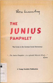The Junius Pamphlet : The Crisis in the German Democracy : February - April 1915 / Rosa Luxemburg. - Colombo, Ceylon : Sydney Wanasinghe , 1967 (LM 001.Luxemburg.20)