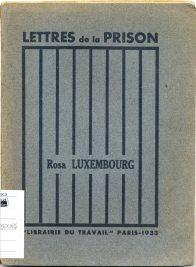 Lettres de la prison / Rosa Luxembourg. - Paris : Librairie du travail , 1933 (LM 001.Luxemburg.22)