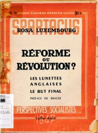 Social reform or revolution 1900 /Rosa Luxemburg; transl. by Integer. - Colombo : A young socialist publication (Wesley Press) , 1966 (LM 001.Luxemburg.18)
